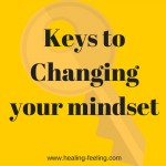 Keys to Changing your mindset